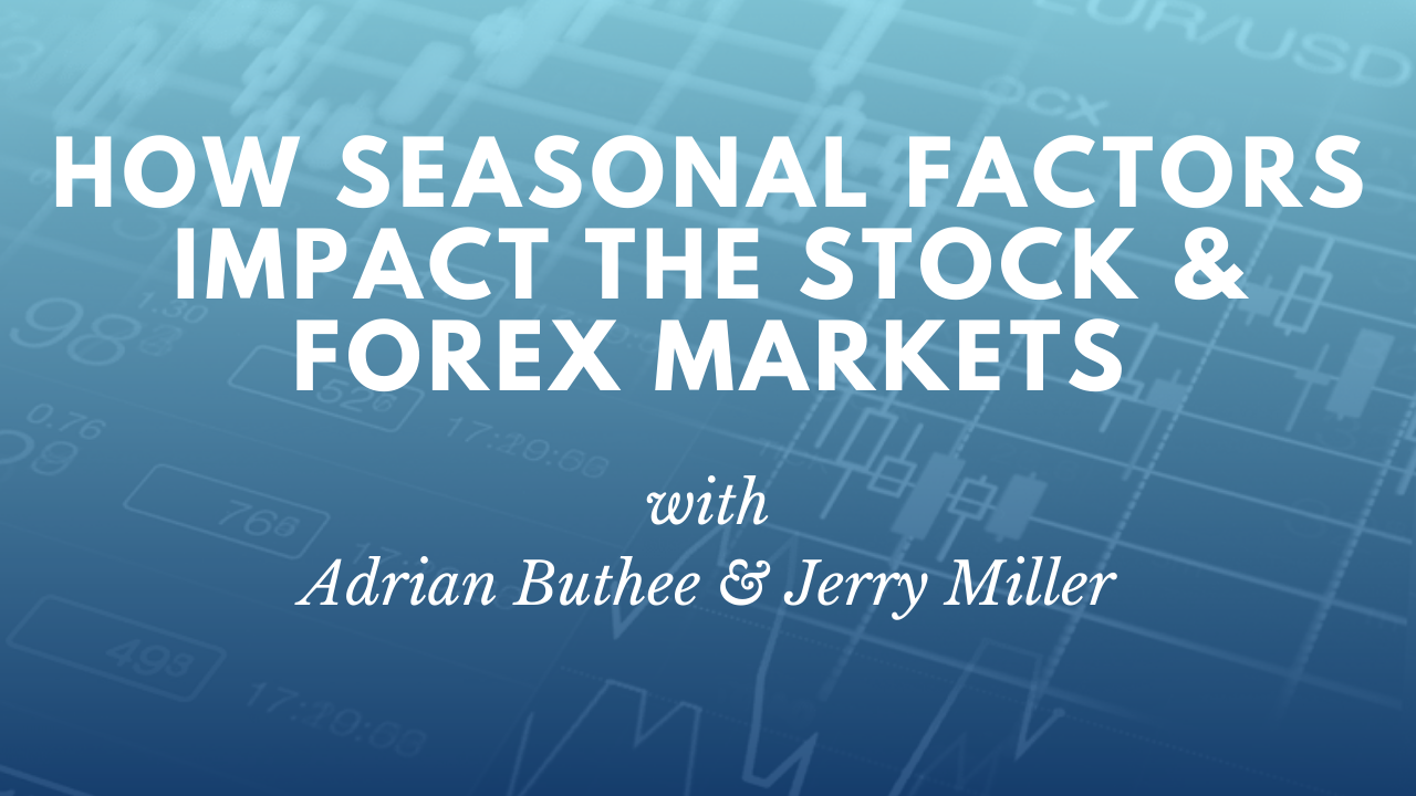 How seasonal factors impact the Stock and Forex markets