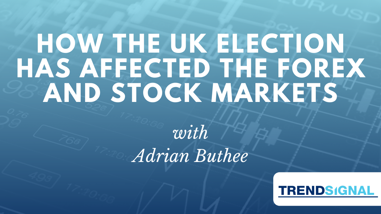 How the UK election has affected the Forex and Stock Markets