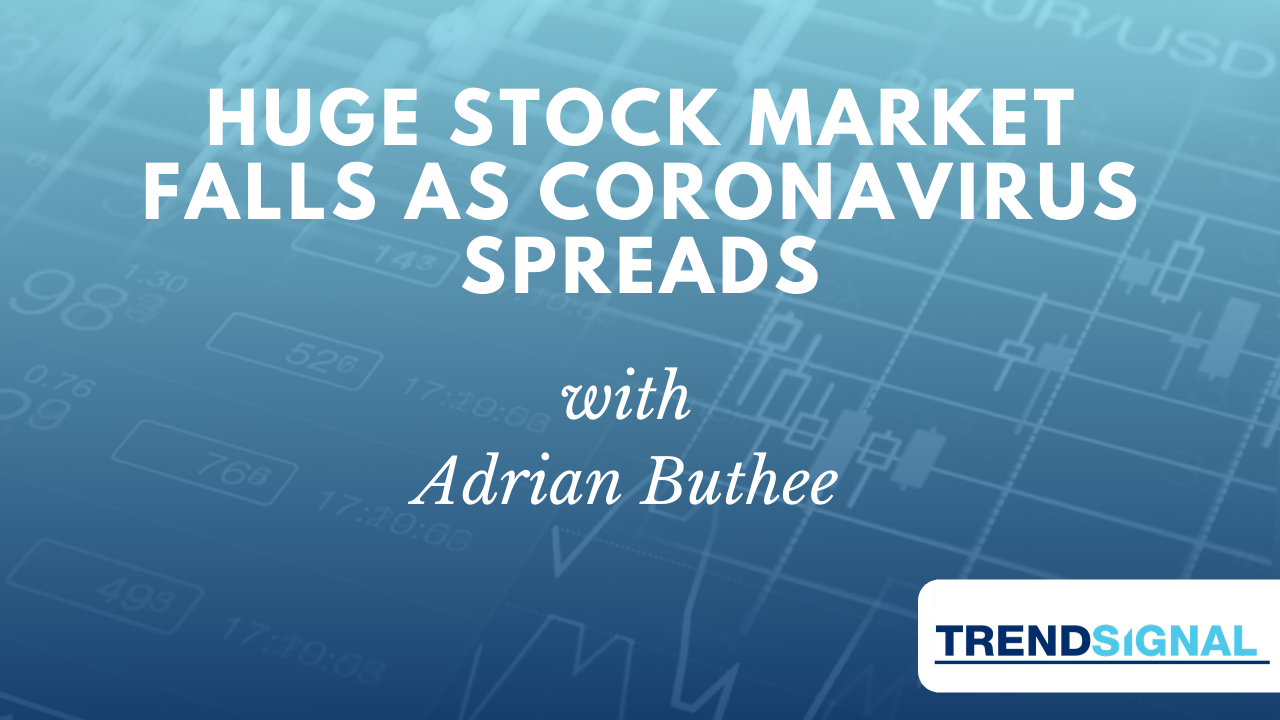 Huge stock market falls as Coronavirus spreads