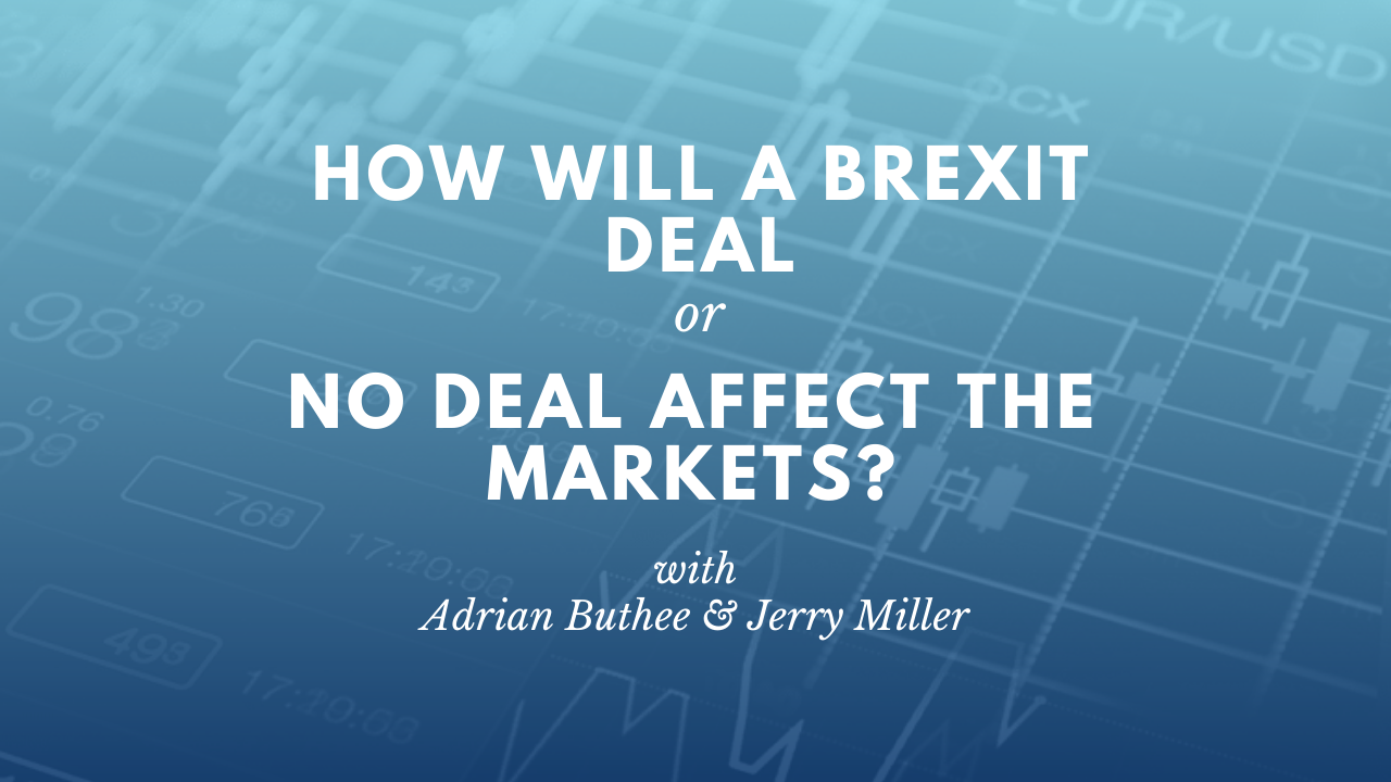 How will a Brexit Deal or No Deal affect the markets?