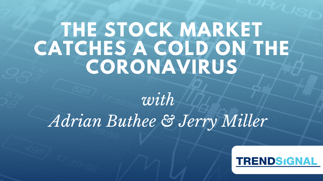The Stock Market catches a cold on the Coronavirus