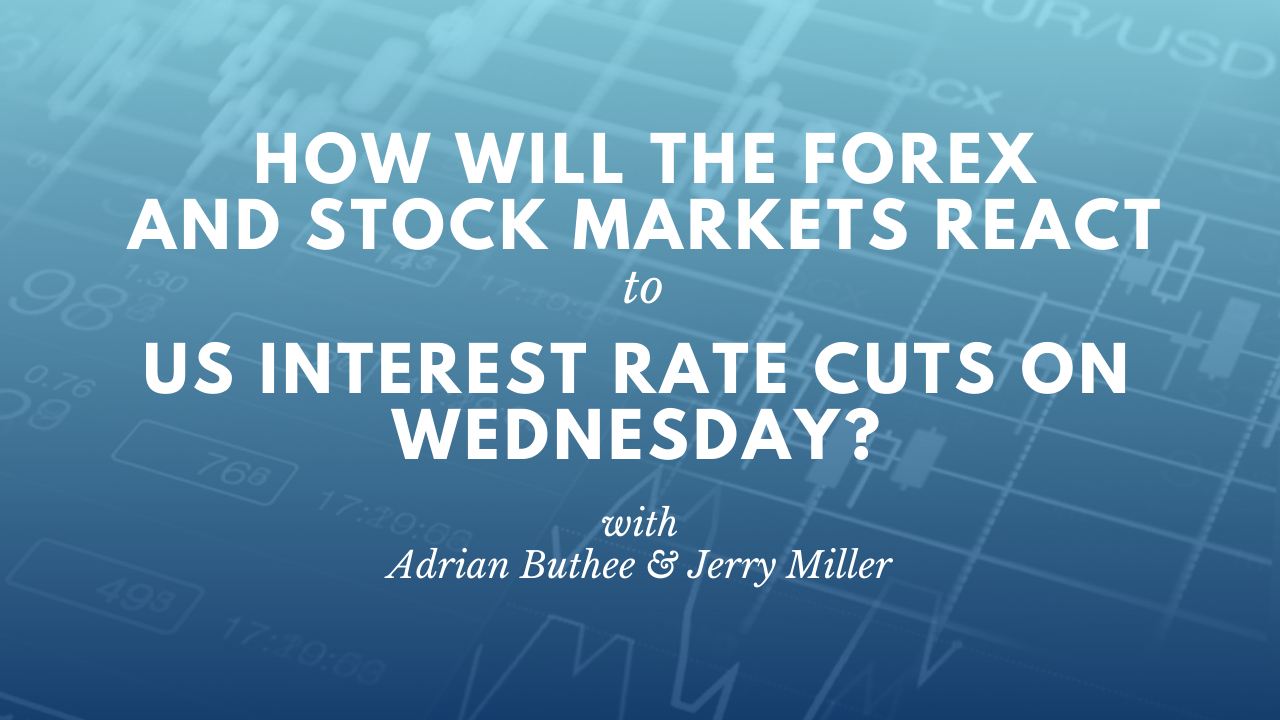 How will the Forex and Stock markets react to US interest rate cuts on Wednesday?